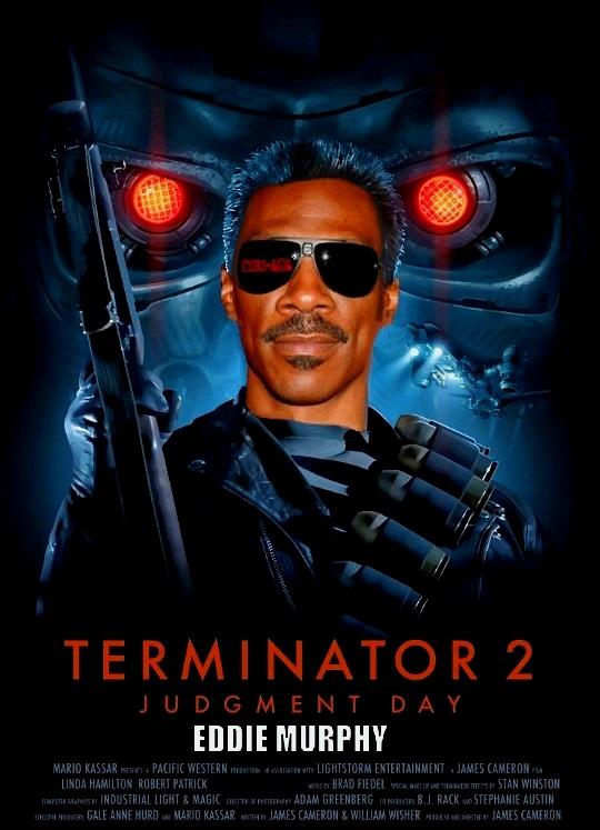 """DDNN Eddie Murphy in """"The Terminator 2 Judgement Day"""""""