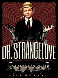 "DDNN Bill Murray is ""DR. Strangelove"""