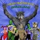 HEROMORPH'S BRAZILIANS